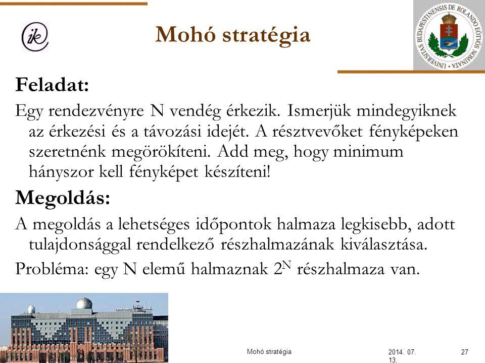 Mohó stratégia Feladat: Megoldás: