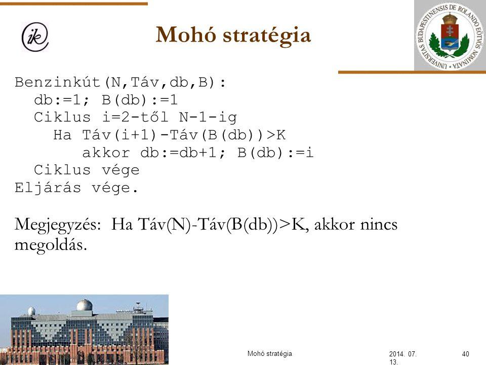 INFOÉRA 2006 2006.11.18. Mohó stratégia. Benzinkút(N,Táv,db,B): db:=1; B(db):=1. Ciklus i=2-től N-1-ig.