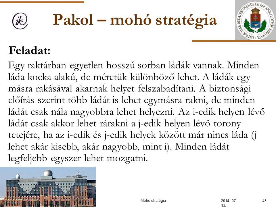 Pakol – mohó stratégia Feladat: