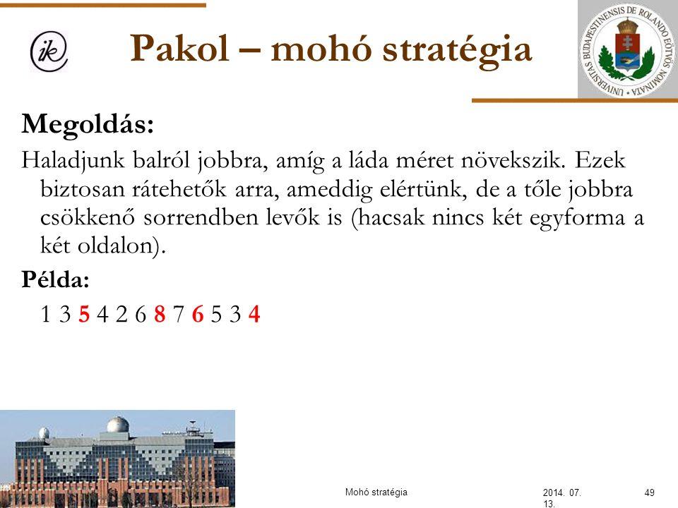 Pakol – mohó stratégia Megoldás: