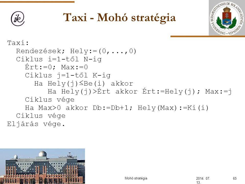 Taxi - Mohó stratégia Taxi: Rendezések; Hely:=(0,...,0)