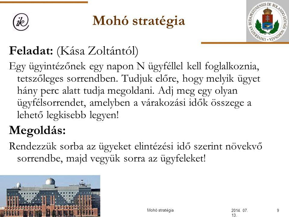 Mohó stratégia Feladat: (Kása Zoltántól) Megoldás: