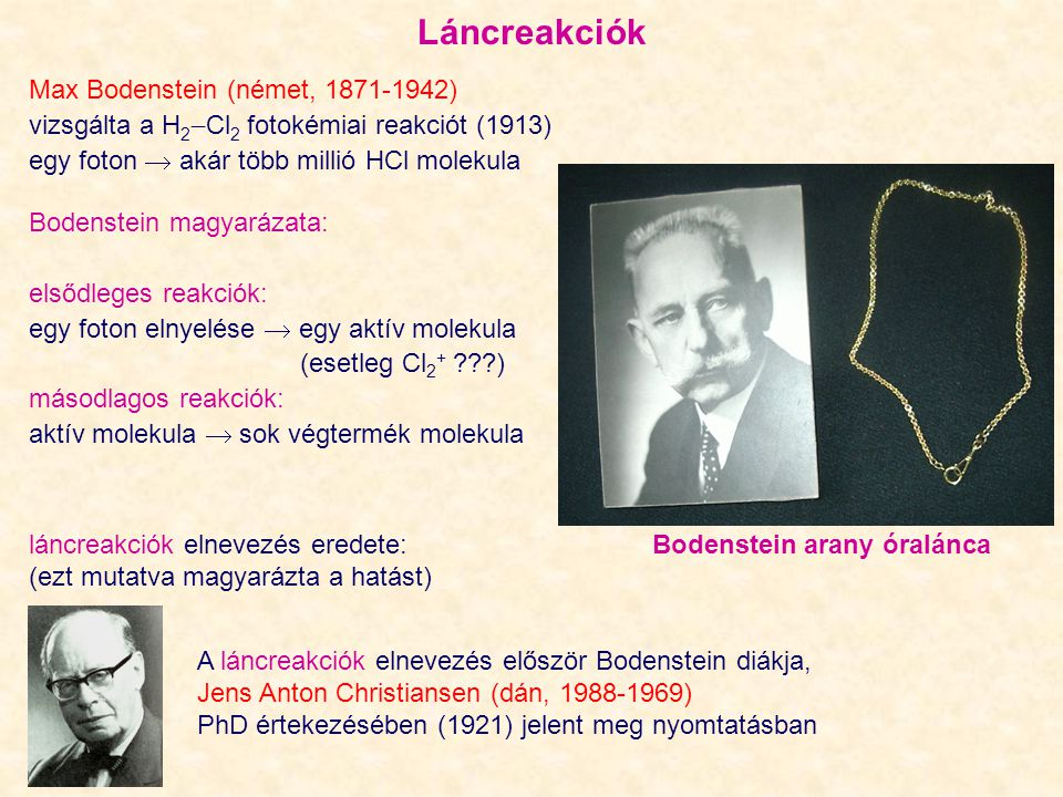 Láncreakciók Max Bodenstein (német, 1871-1942)