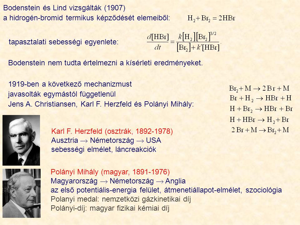 Bodenstein és Lind vizsgálták (1907)