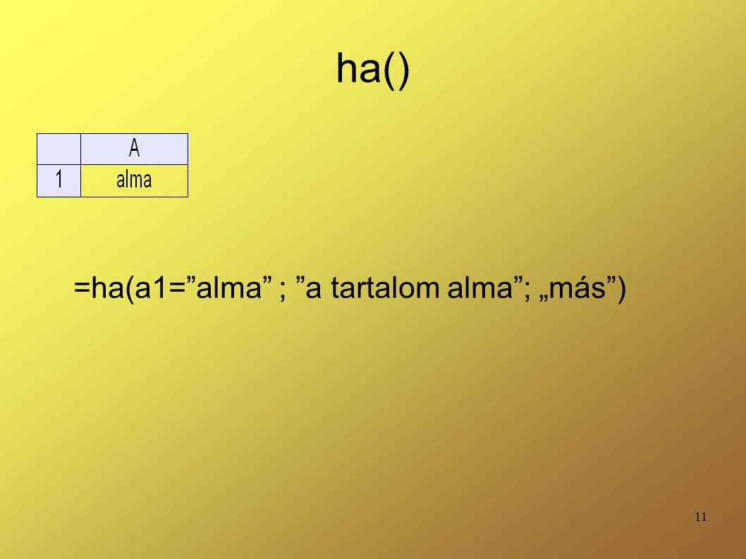 """ha() =ha(a1= alma ; a tartalom alma ; """"más )"""
