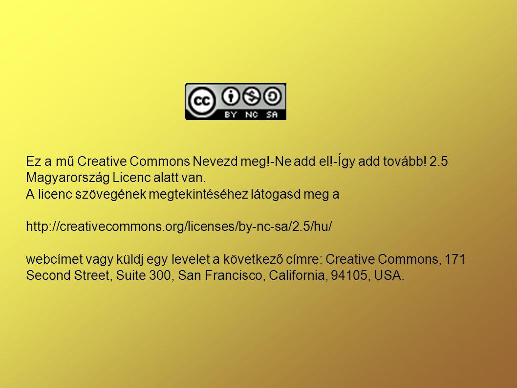 Ez a mű Creative Commons Nevezd meg. -Ne add el. -Így add tovább. 2