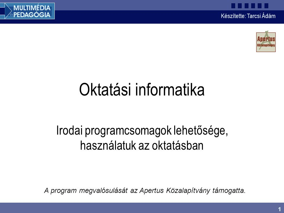 Irodai programcsomagok lehetősége, használatuk az oktatásban