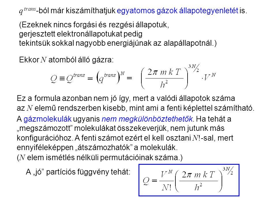 q trans-ból már kiszámíthatjuk egyatomos gázok állapotegyenletét is.