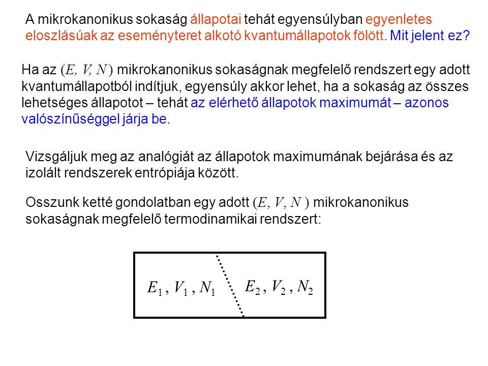 E1 , V1 , N1 E2 , V2 , N2 Egyenletes eloszlás