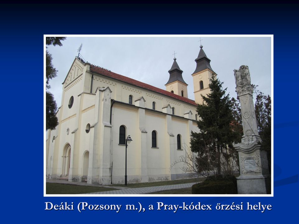 Deáki (Pozsony m.), a Pray-kódex őrzési helye