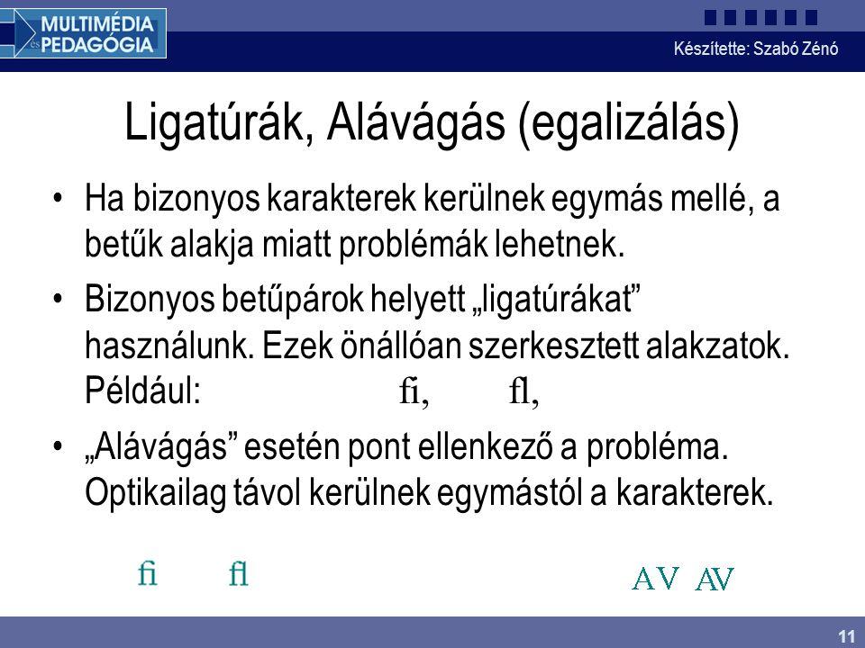 Ligatúrák, Alávágás (egalizálás)