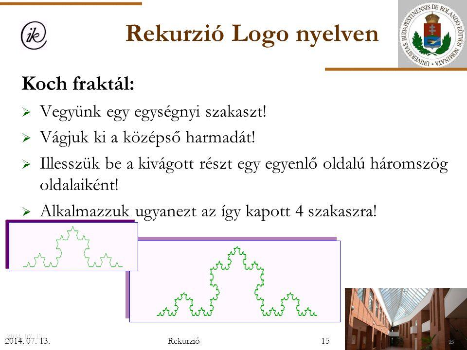 Rekurzió Logo nyelven Koch fraktál: Vegyünk egy egységnyi szakaszt!