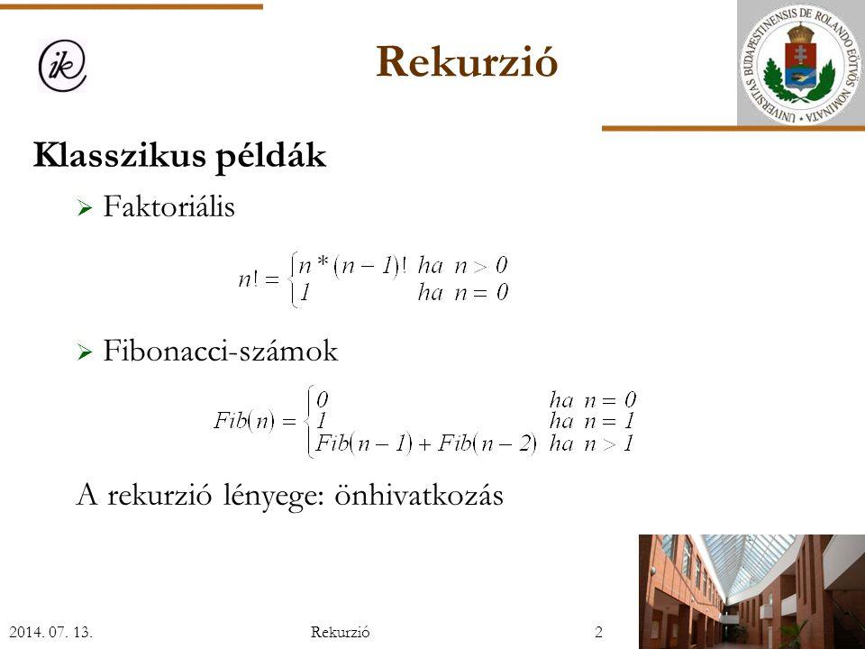 Rekurzió Klasszikus példák Faktoriális Fibonacci-számok