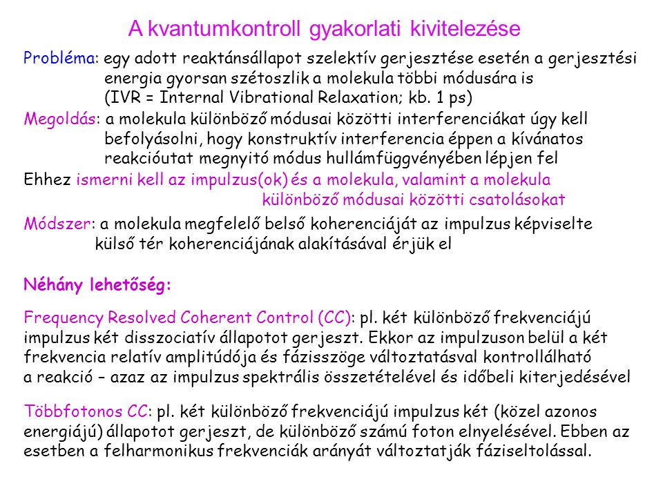 A kvantumkontroll gyakorlati kivitelezése