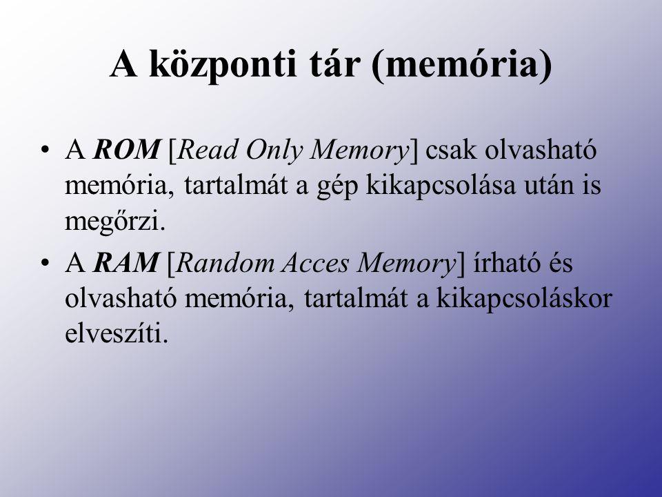 A központi tár (memória)