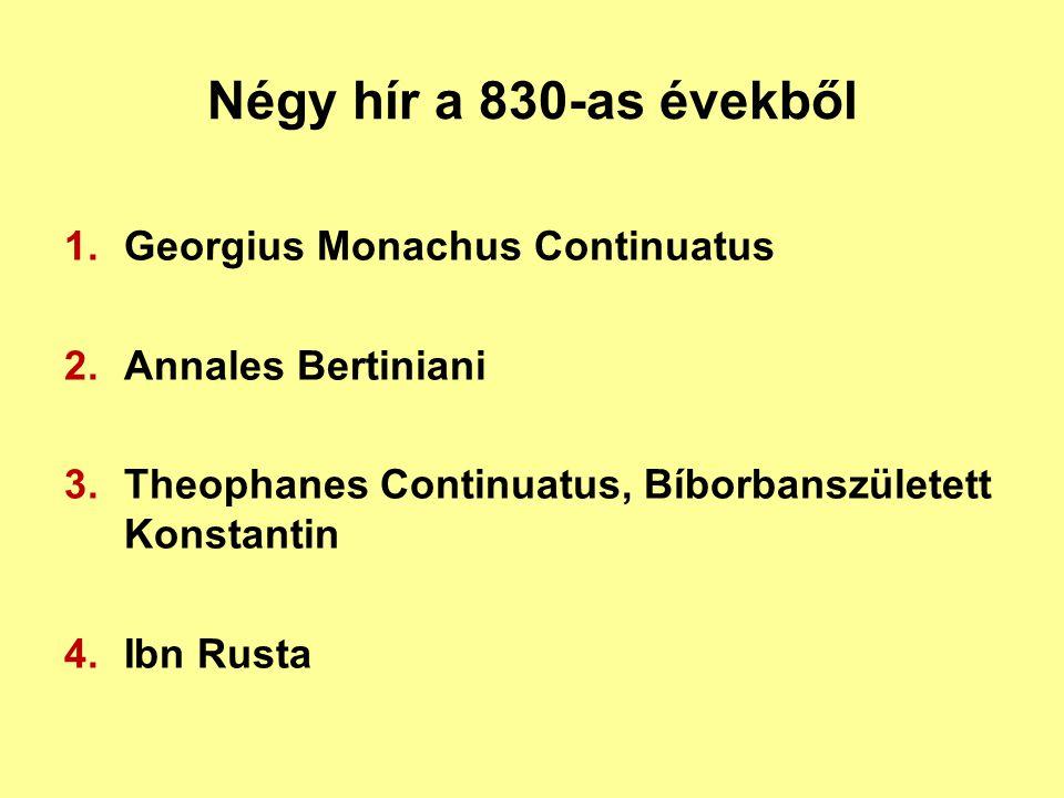 Négy hír a 830-as évekből Georgius Monachus Continuatus