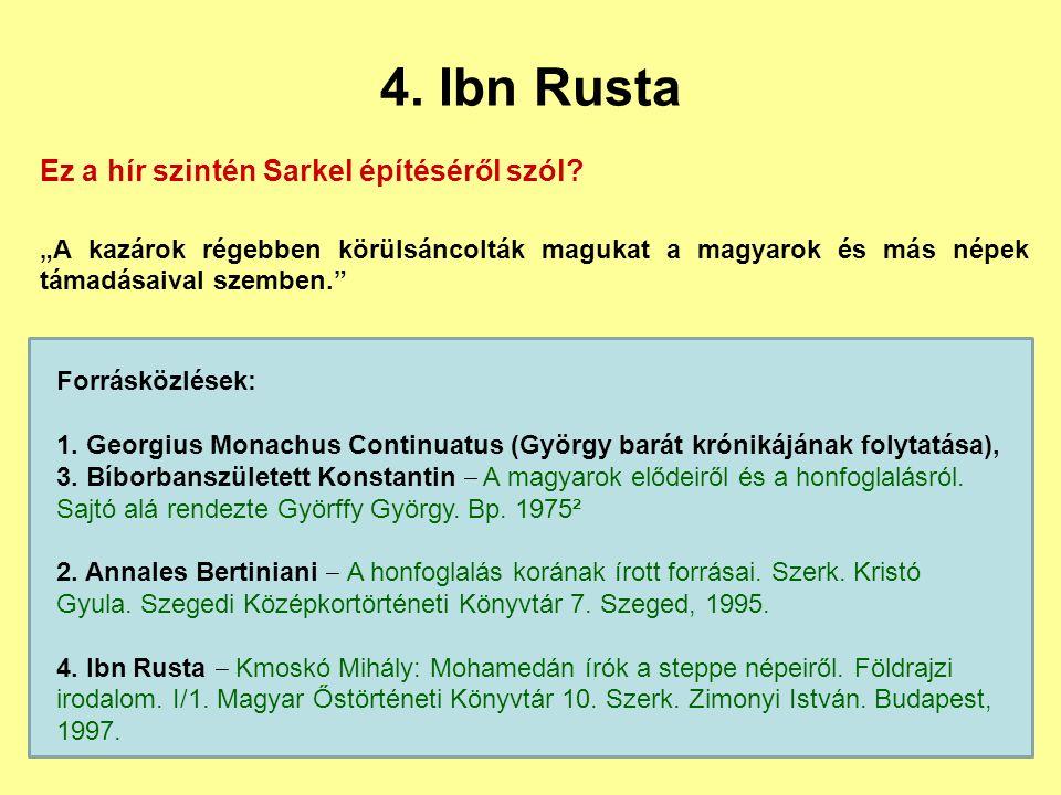 4. Ibn Rusta Ez a hír szintén Sarkel építéséről szól