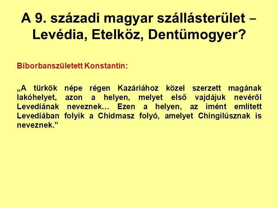 A 9. századi magyar szállásterület ‒ Levédia, Etelköz, Dentümogyer
