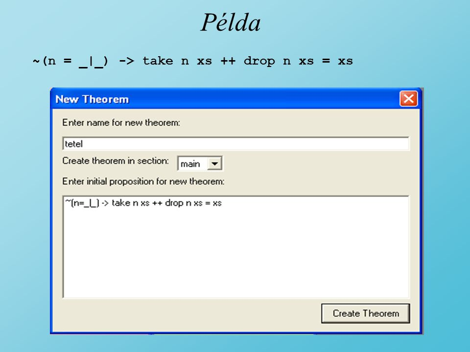 Példa ~(n = _|_) -> take n xs ++ drop n xs = xs