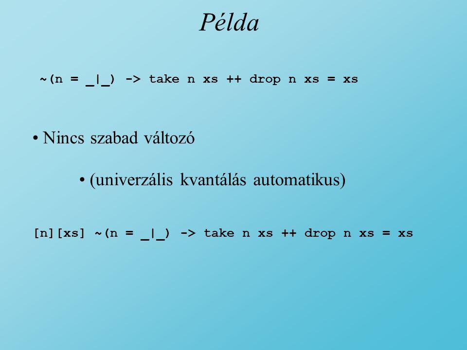 Példa Nincs szabad változó (univerzális kvantálás automatikus)