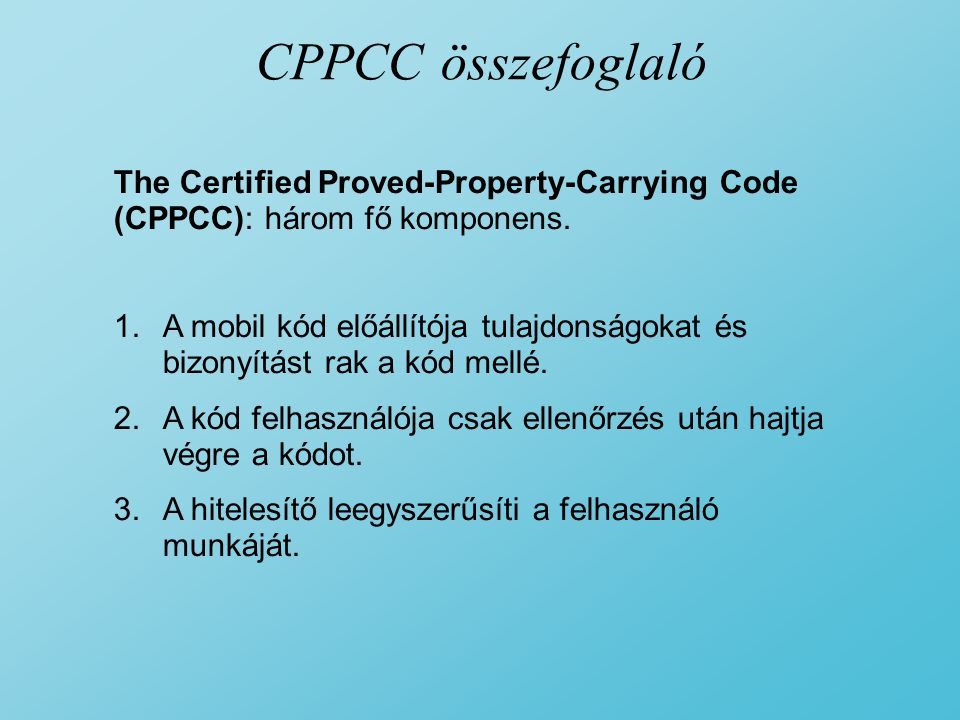 CPPCC összefoglaló The Certified Proved-Property-Carrying Code (CPPCC): három fő komponens.