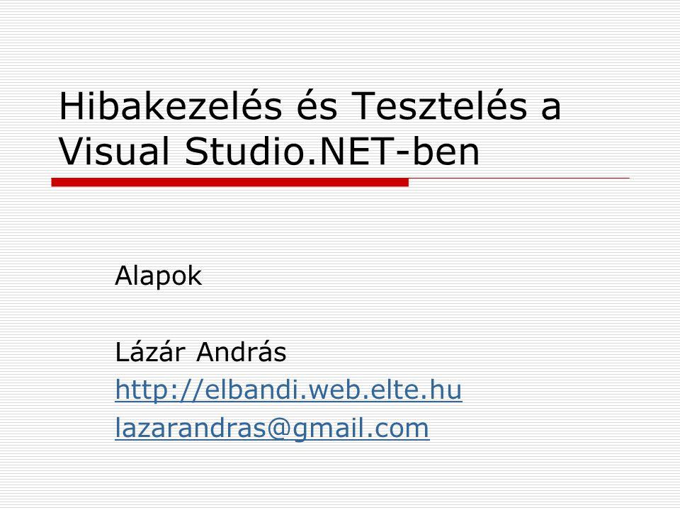 Hibakezelés és Tesztelés a Visual Studio.NET-ben