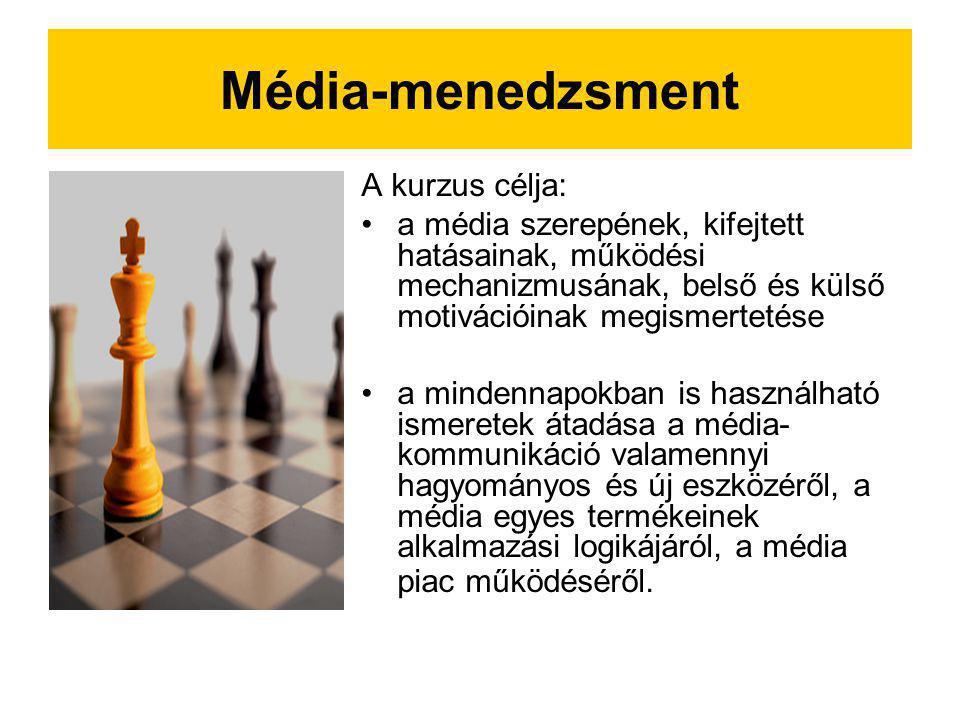 Média-menedzsment A kurzus célja: