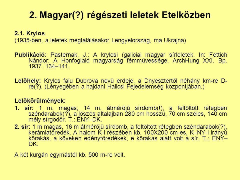 2. Magyar( ) régészeti leletek Etelközben