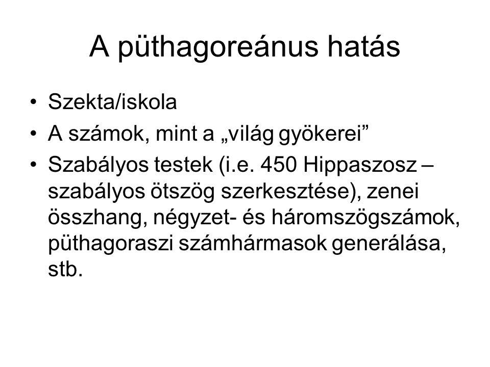 """A püthagoreánus hatás Szekta/iskola A számok, mint a """"világ gyökerei"""
