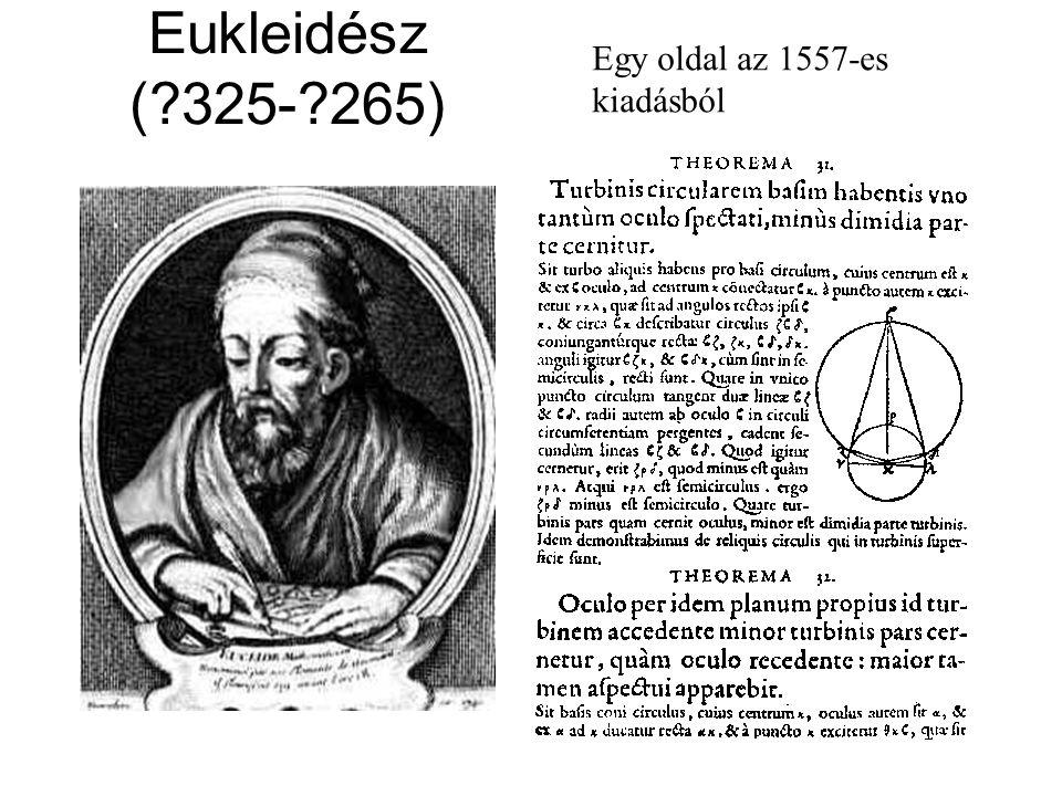 Eukleidész ( 325- 265) Egy oldal az 1557-es kiadásból