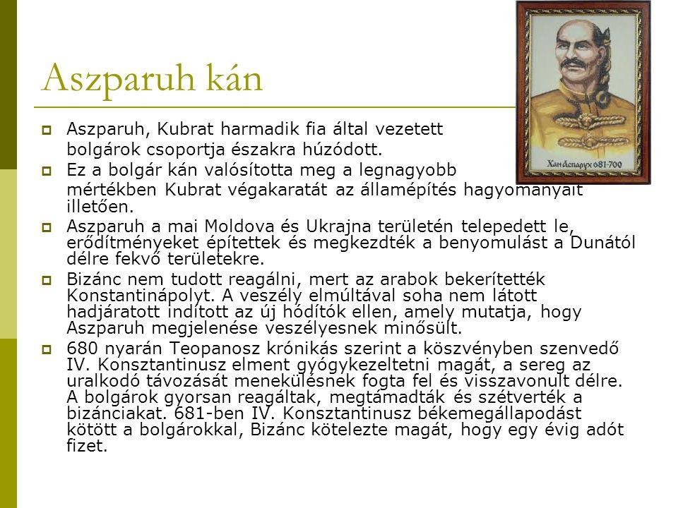 Aszparuh kán Aszparuh, Kubrat harmadik fia által vezetett