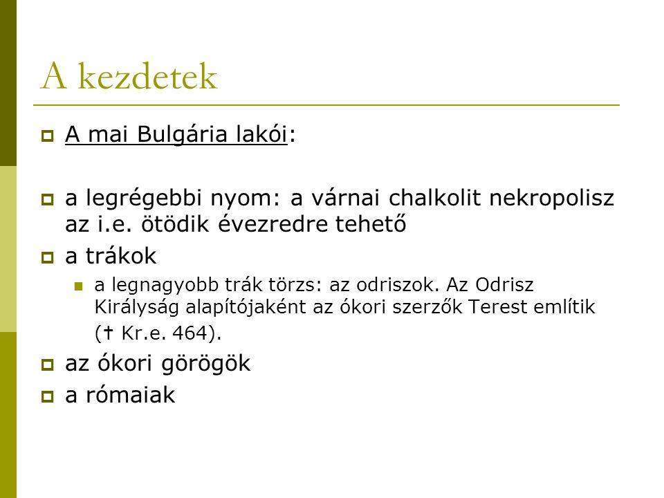 A kezdetek A mai Bulgária lakói: