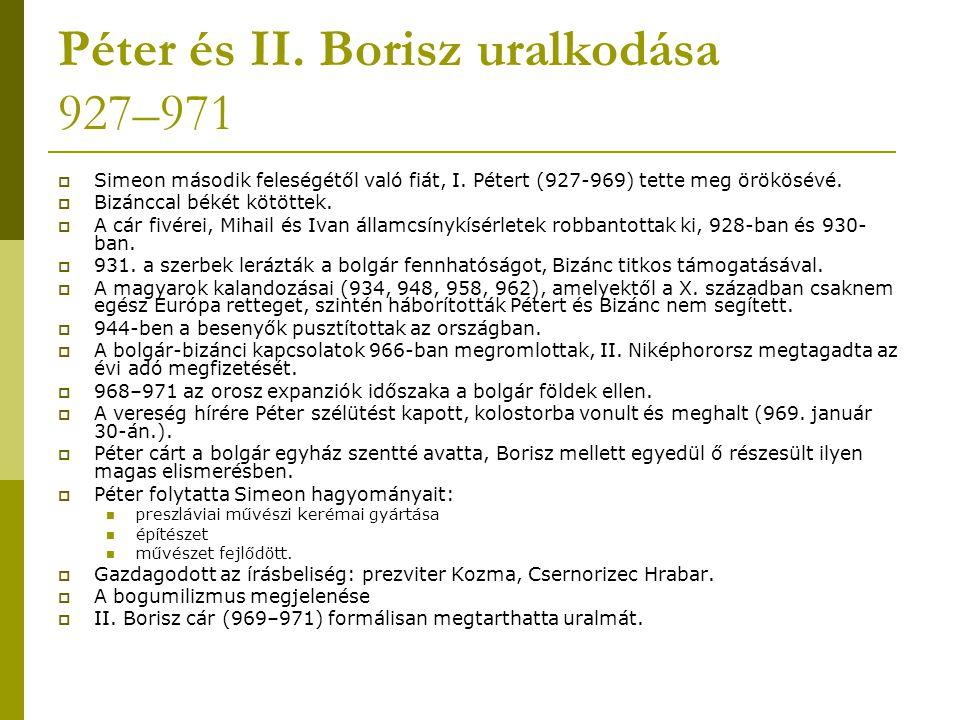 Péter és II. Borisz uralkodása 927–971