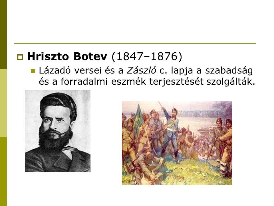 Hriszto Botev (1847–1876) Lázadó versei és a Zászló c.