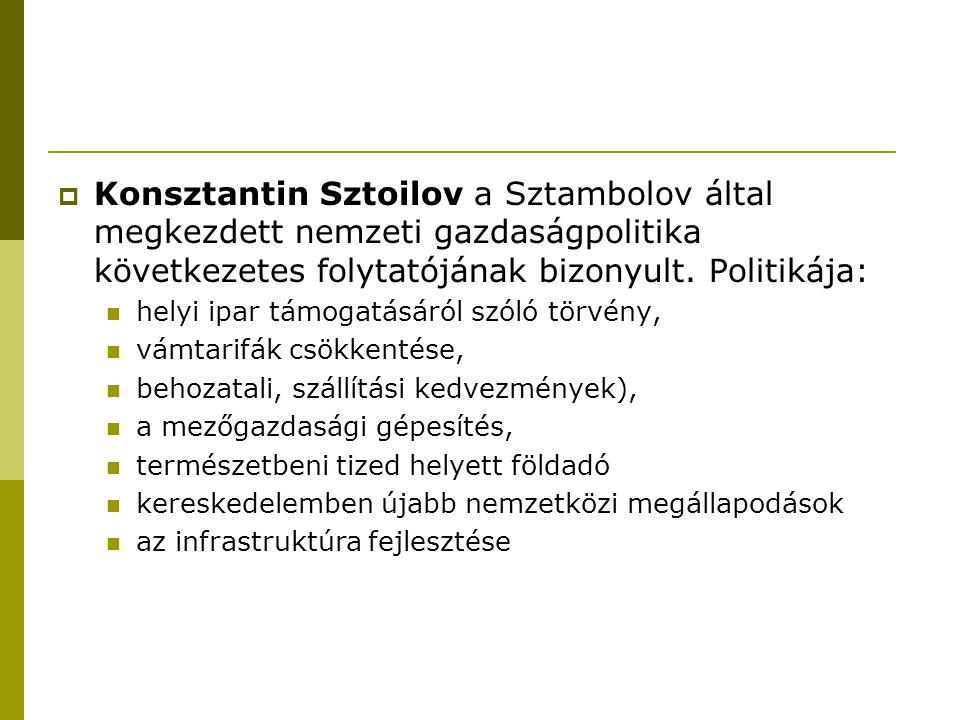 Konsztantin Sztoilov a Sztambolov által megkezdett nemzeti gazdaságpolitika következetes folytatójának bizonyult. Politikája: