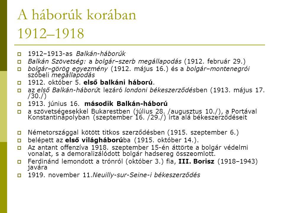 A háborúk korában 1912–1918 1912–1913-as Balkán-háborúk