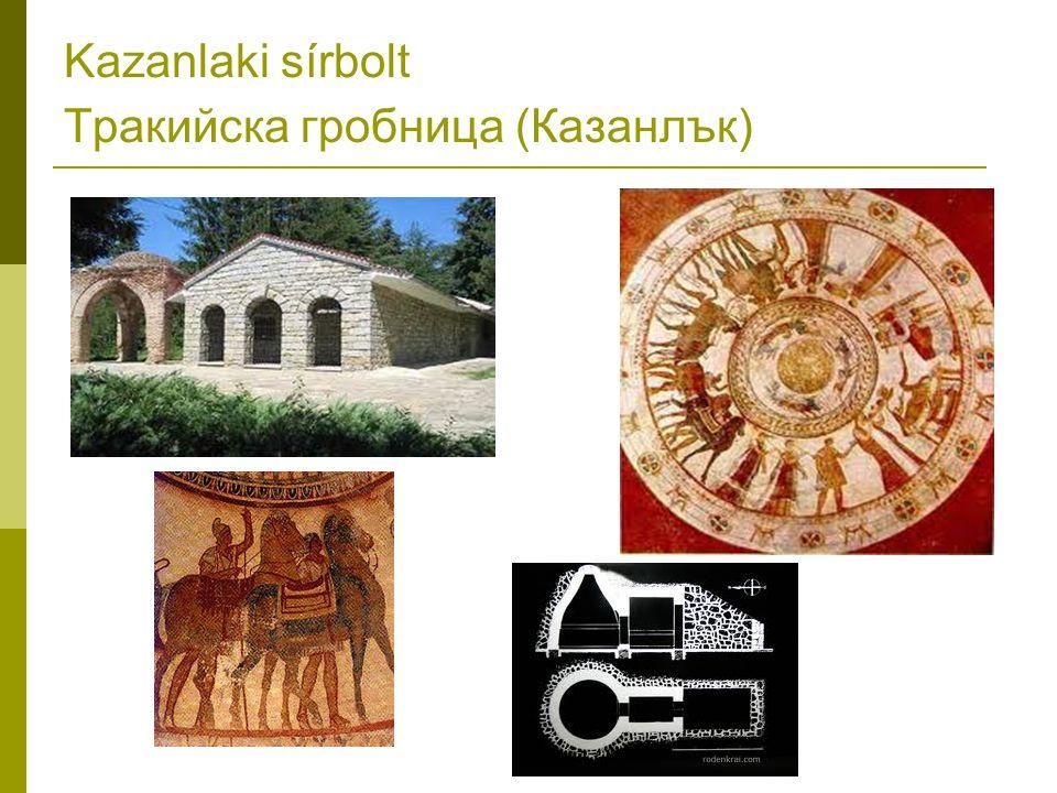 Kazanlaki sírbolt Тракийска гробница (Казанлък)