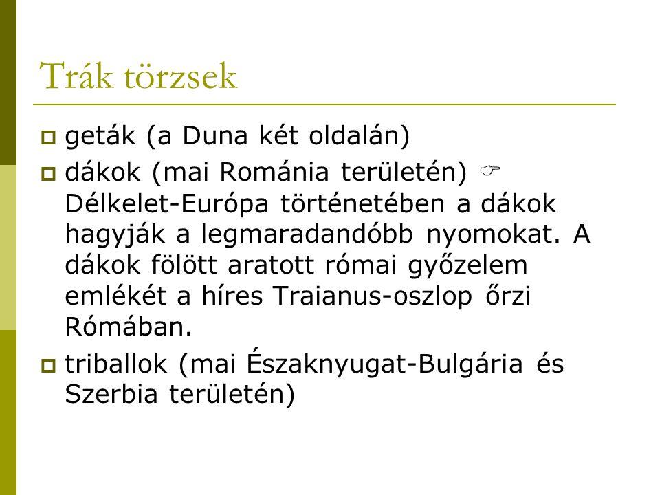 Trák törzsek geták (a Duna két oldalán)