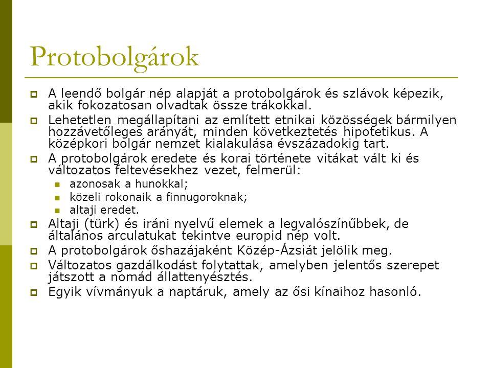 Protobolgárok A leendő bolgár nép alapját a protobolgárok és szlávok képezik, akik fokozatosan olvadtak össze trákokkal.