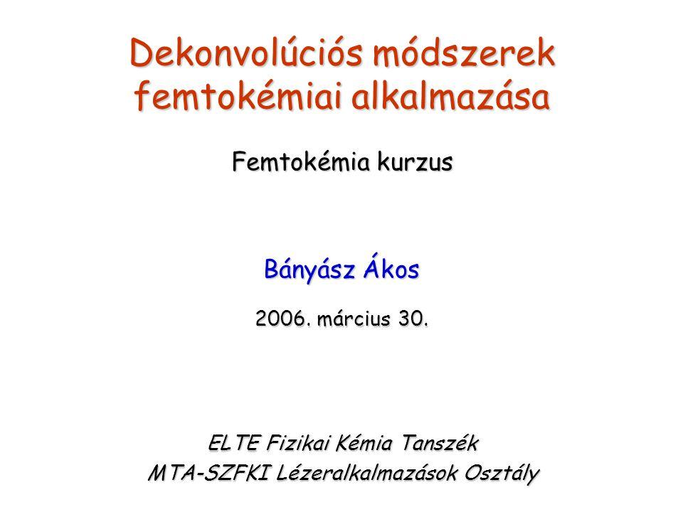 Dekonvolúciós módszerek femtokémiai alkalmazása
