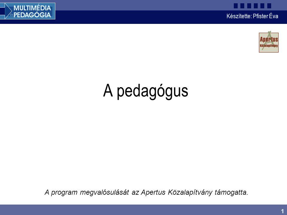 A pedagógus A program megvalósulását az Apertus Közalapítvány támogatta.