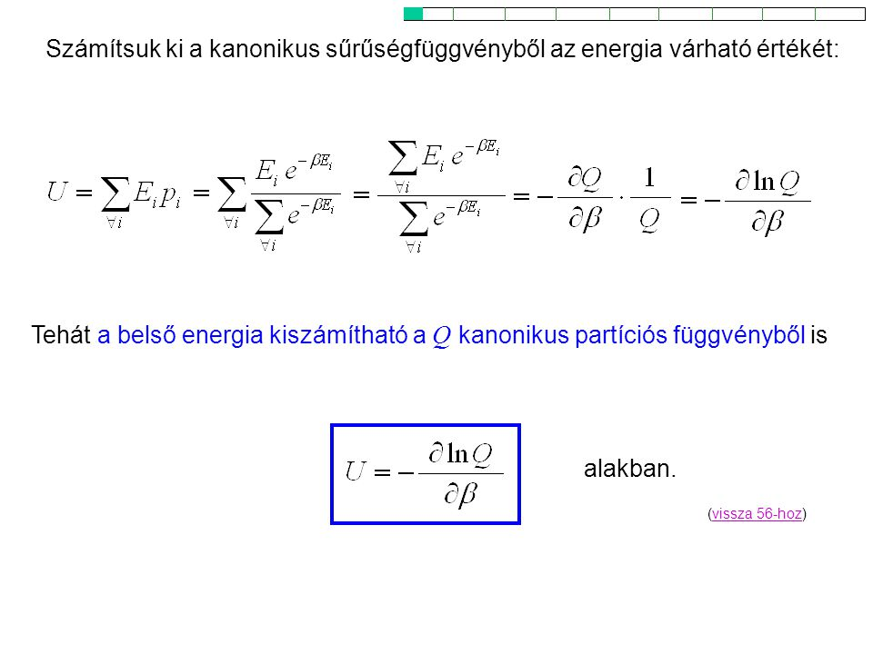 Kanonikus energia Számítsuk ki a kanonikus sűrűségfüggvényből az energia várható értékét: