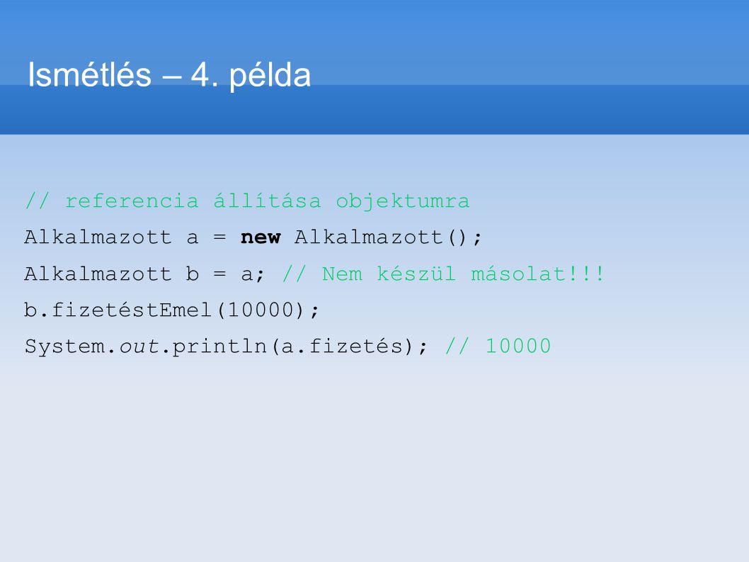 Ismétlés – 4. példa // referencia állítása objektumra