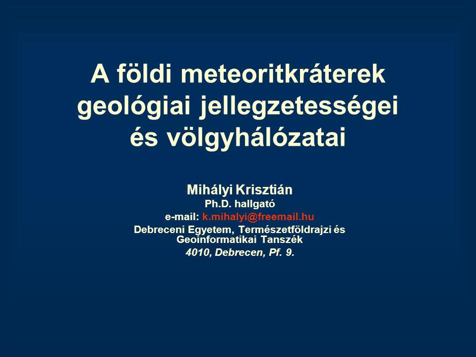A földi meteoritkráterek geológiai jellegzetességei és völgyhálózatai
