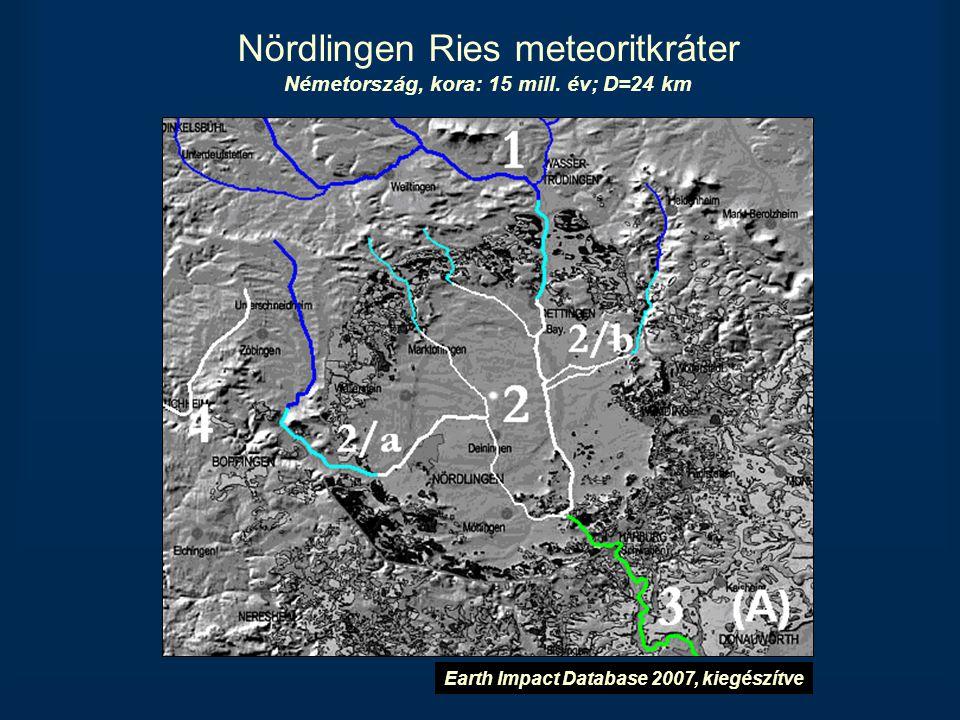 Nördlingen Ries meteoritkráter Németország, kora: 15 mill. év; D=24 km