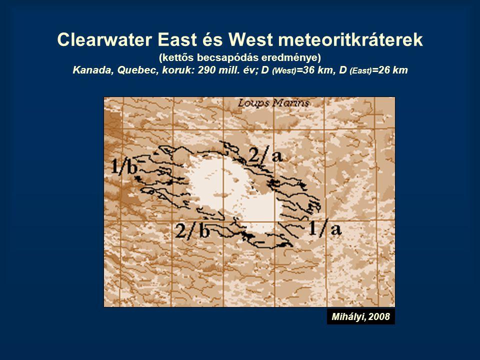 Clearwater East és West meteoritkráterek (kettős becsapódás eredménye) Kanada, Quebec, koruk: 290 mill. év; D (West)=36 km, D (East)=26 km