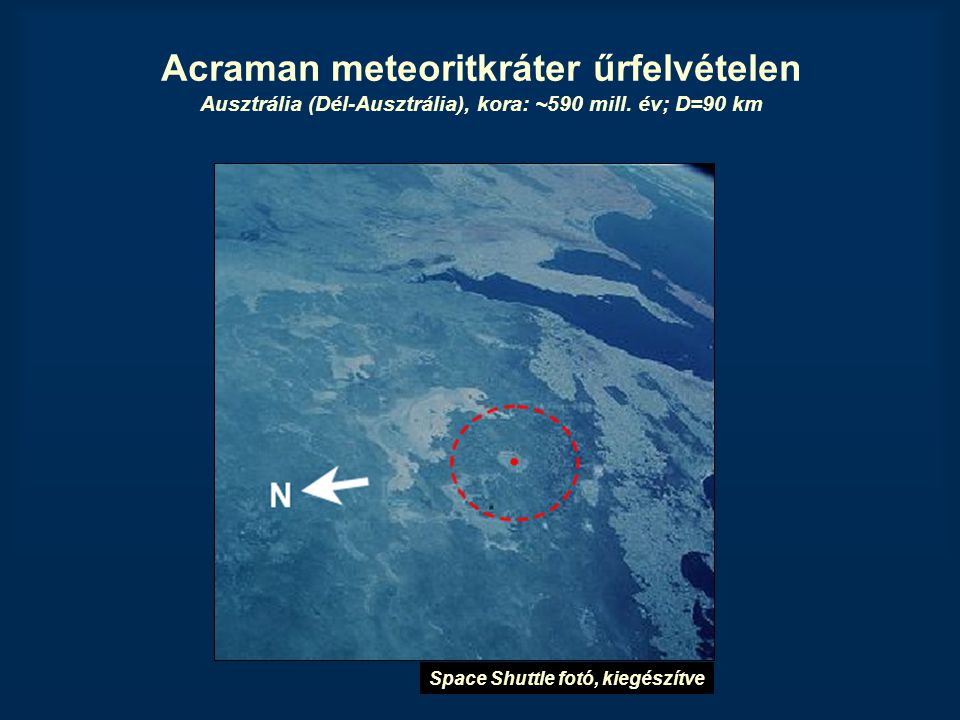 Acraman meteoritkráter űrfelvételen Ausztrália (Dél-Ausztrália), kora: ~590 mill. év; D=90 km