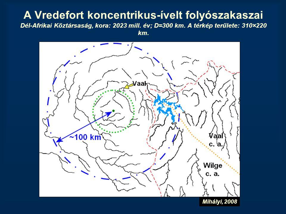 A Vredefort koncentrikus-ívelt folyószakaszai Dél-Afrikai Köztársaság, kora: 2023 mill. év; D=300 km. A térkép területe: 310×220 km.