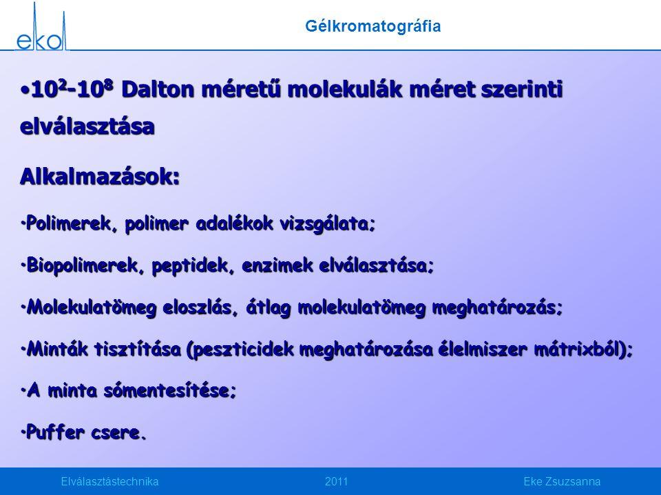 102-108 Dalton méretű molekulák méret szerinti elválasztása