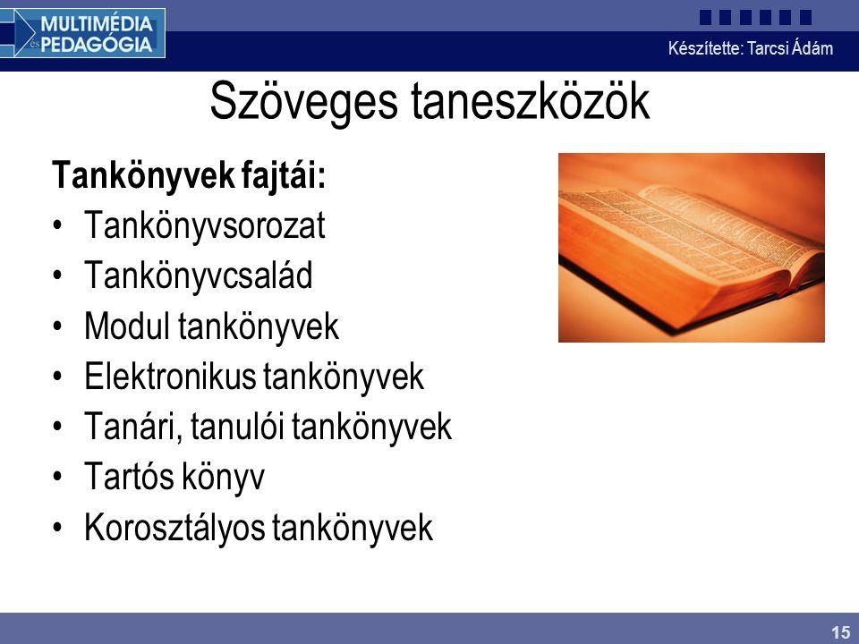 Szöveges taneszközök Tankönyvek fajtái: Tankönyvsorozat Tankönyvcsalád